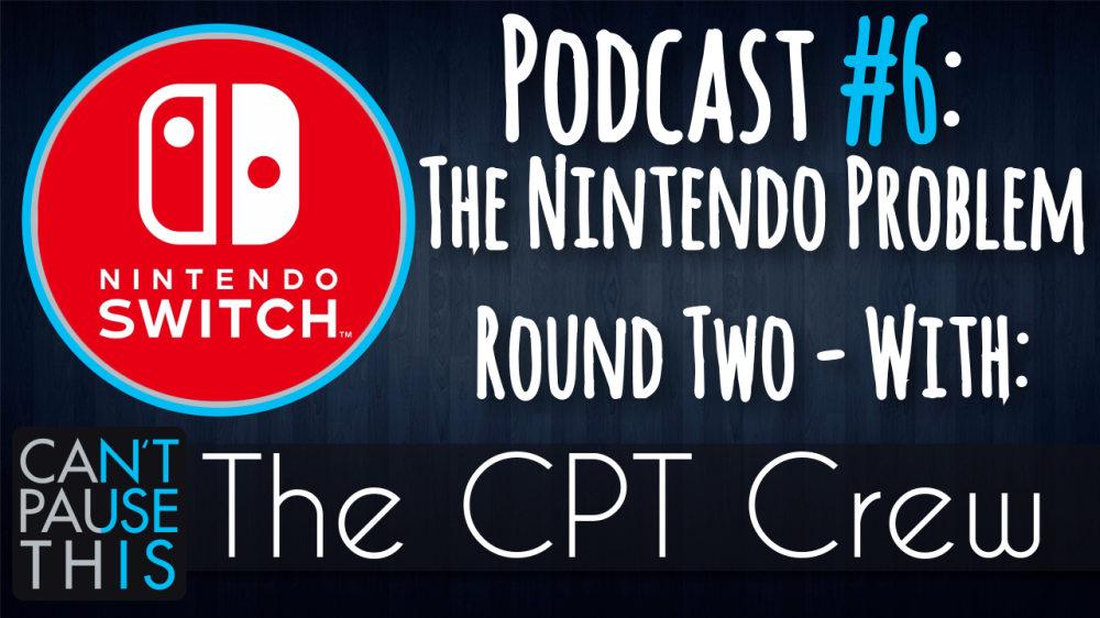 Podcast 6 - Nintendo Round 2 - New Design